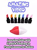Learning Color with Lipstick Coloring in Funny Lesson for Babies