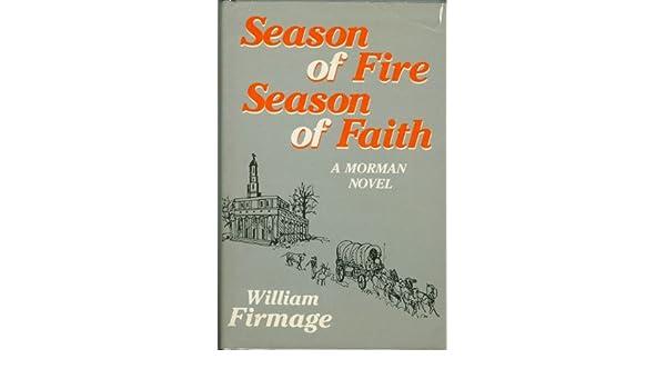 Season Of Fire Season Of Faith A Morman Sic Novel William
