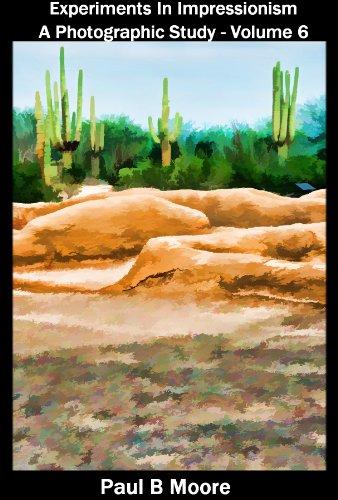 Arizona Impressions - An Impressionistic Photography Study (Art Book 1)