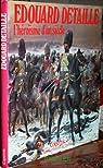 Edouard Detaille - l'héroïsme d'un siècle par Humbert