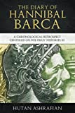 The Diary of Hannibal Barca: A Chronological Retrospect Centered on Polybius' Histories III (Meta-Chronology Series)
