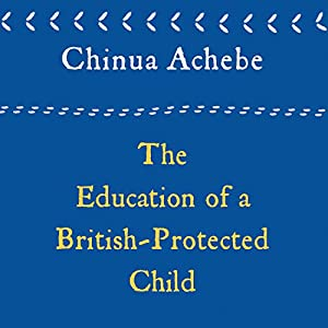 The Education of a British-Protected Child Audiobook