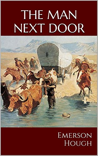 Remington Doors - The Man Next Door: Classic Westerns (Emerson Hough: American Western Classics Book 11)