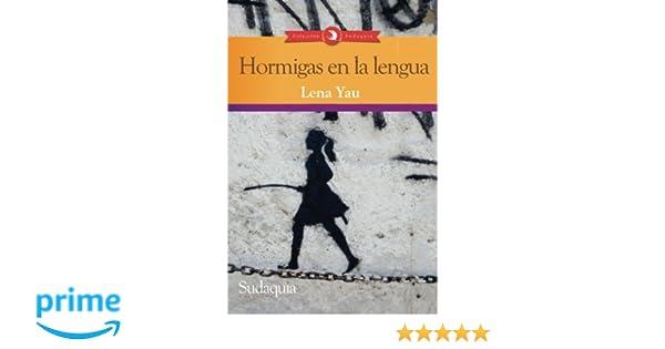 Hormigas en la lengua: Lena Yau: 9781938978975: Amazon.com ...