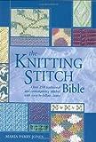 The Knitting Stitch Bible (Artist/Craft Bible Series)