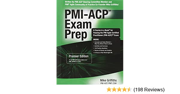 PMI-ACP Exam Prep, Premier Edition: A Course in a Book for Passing ...
