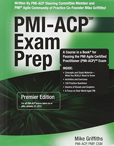PMI-ACP Exam Prep, Premier Edition: A Course in a Book for Passing the PMI Agile Certified Practitioner (PMI-ACP) Exam