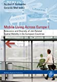 Mobile Living Across Europe I : Relevance and Diversity of Job-Related Spatial Mobility in Six European Countries, Schneider, Norbert, 3866491980