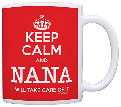 Keep Calm Nana Will Coffee