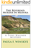 The Reverend: Murder In Medora: A Tony Wagner Mystery (Tony Wagner Mysteries Book 4)