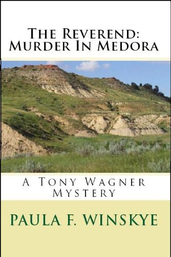 (The Reverend: Murder In Medora: A Tony Wagner Mystery (Tony Wagner Mysteries Book)