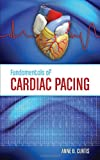 Fundamentals of Cardiac Pacing, Anne B. Curtis and Cardiovascular Services University of South Florida Staff, 076375630X