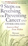 9 Steps for Reversing or Preventing Cancer and Other Diseases, Shivani Goodman, 1564147495