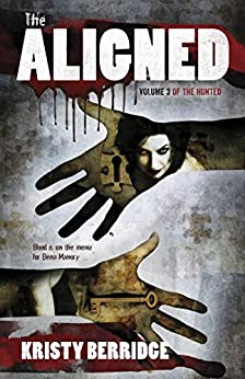 The Aligned: Volume 3 (The Hunted) by [Berridge, Kristy]