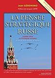 La pensée stratégique russe : Guerre tiède sur l'échiquier eurasien