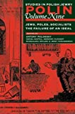 img - for Polin: Studies in Polish Jewry: Jews, Poles, Socialists: The Failure of an Ideal v. 9 book / textbook / text book