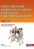 img - for Przelamywanie pierwszych lodow integracja i aktywizacja grupy book / textbook / text book