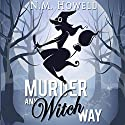 Murder Any Witch Way: Brimstone Bay Mysteries, Book 1 Audiobook by Nicole Marie Howell Narrated by Angel Clark