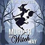 Murder Any Witch Way: Brimstone Bay Mysteries, Book 1 | Nicole Marie Howell