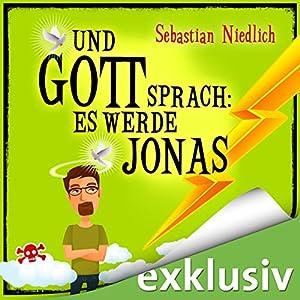 Und Gott sprach: Es werde Jonas Hörbuch