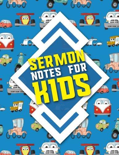 Download Sermon Notes for Kids: Sermon Journal For Ladies, Sermon Books For Kids, Sermon Notebook For Women, Sermon Notes Journal For Men, Cute Cars & Trucks Cover (Volume 99) PDF