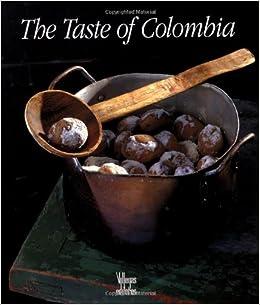 Taste of colombia benjamin villegas antonio montana taste of colombia benjamin villegas antonio montana 9789589138984 amazon books forumfinder Image collections