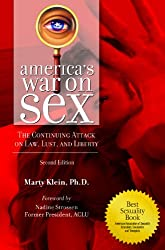 America's War on Sex: The Continuing Attack on Law, Lust, and Liberty, 2nd Edition: The Continuing Attack on Law, Lust, and Liberty (Sex, Love, and Psychology)