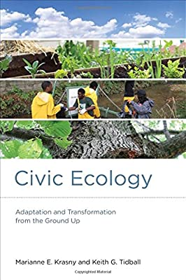 Civic Ecology: Adaptation and Transformation from the Ground Up (Urban and Industrial Environments)