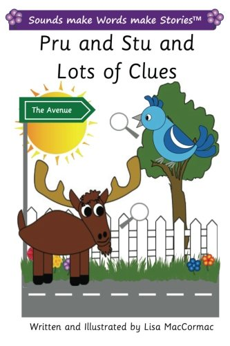 Pru and Stu and Lots of Clues: Sounds make Words make Stories, Entry Level, Series 2, Book 5