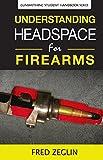 student of the gun - Understanding Headspace (Gunsmithing Student Handbook Series)