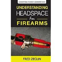 Understanding Headspace (2) (Gunsmithing Student Handbook)