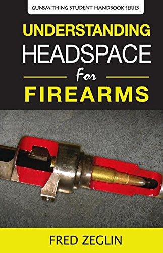 Understanding Headspace (Gunsmithing Student Handbook Series)