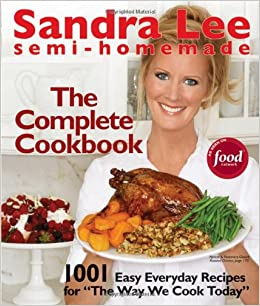 Semi-Homemade The Complete Cookbook: Sandra Lee