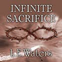 Infinite Sacrifice Audiobook by L. E. Waters Narrated by Jessica Peterson