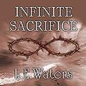 Infinite Sacrifice Hörbuch von L. E. Waters Gesprochen von: Jessica Peterson