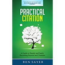 Practical Citation: A Guide to Simply and Safely Recording (Genealogy) Sources and Citations