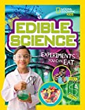 Edible Science: Experiments You Can Eat (National Geographic Kids)