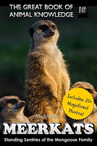 Meerkats: Standing Sentries of the Mongoose Family (The Great Book of Animal Knowledge -