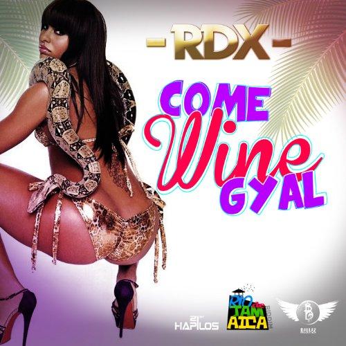 Come Wine Gyal - Single [Explicit]