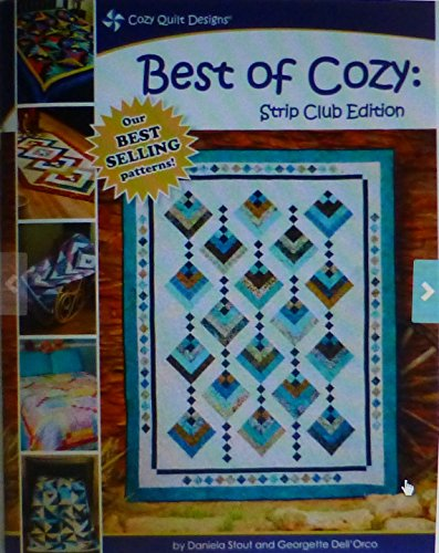 Strip Quilt Designs - Quilt Book, Best of Cozy, Strip Club Edition, by Daniela Stout and Georgette Dell'Orco, Patterns