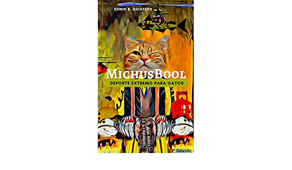 MichusBool: Deporte Extremo para Gatos (Spanish Edition) - Kindle edition by EDWIN B. QUINTERO. Children Kindle eBooks @ Amazon.com.