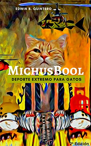 MichusBool: Deporte Extremo para Gatos (Spanish Edition) by [QUINTERO, EDWIN B