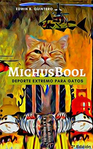 MichusBool: Deporte Extremo para Gatos (Spanish Edition) by [QUINTERO, EDWIN B