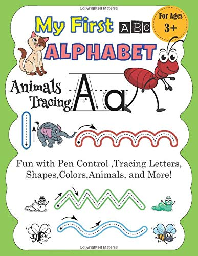 My First Alphabet Animals Tracing Fun With Pen Control Tracing Letter Shapes Colors Animals And More Kids Krypton Smart 9798647970176 Amazon Com Books