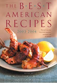 The 150 best american recipes indispensable dishes from legendary the best american recipes 2003 2004 the years top picks from books magazines forumfinder Gallery