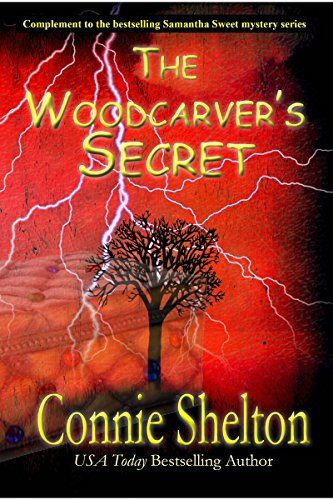 The Woodcarver's Secret: Complement to the bestselling Samantha Sweet mystery series (Samantha Sweet Mysteries Book 0)