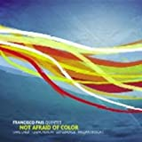 Not Afraid of Color by Francisco Pais (2010-02-09)