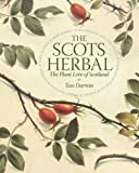 The Scots Herbal : The Plant Lore of Scotland, Darwin, Tess, 1841587117