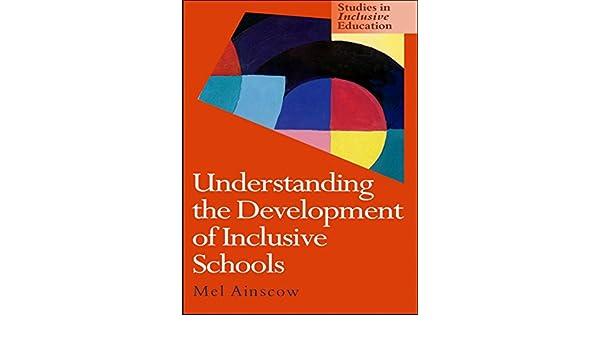Understanding the Development of Inclusive Schools (Studies in Inclusive Education Series)