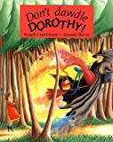 Don't Dawdle Dorothy, Margrit Cruickshank and Amanda Harvey, 1845071824